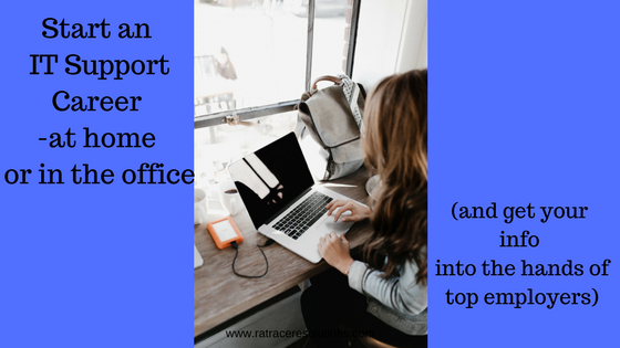 Start an IT Support Career at home or in the office