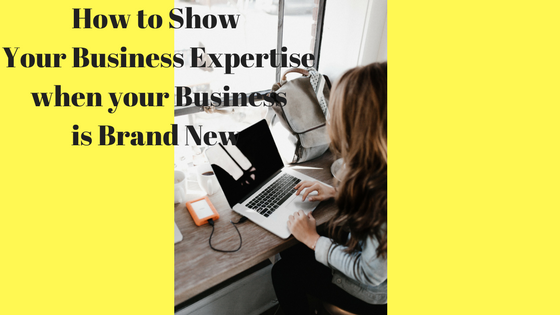 how to show your business expertise when starting a business