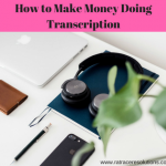 How to Make Money Doing Transcription