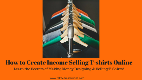 how to create income selling t-shirts