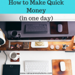 How to Make Quick Money (in one day)