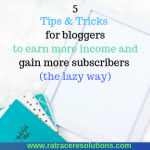 5 Blogging Tips and Tricks to Make Money or Gain Subscribers