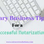 Notary Business Tips for Successful Notarizations