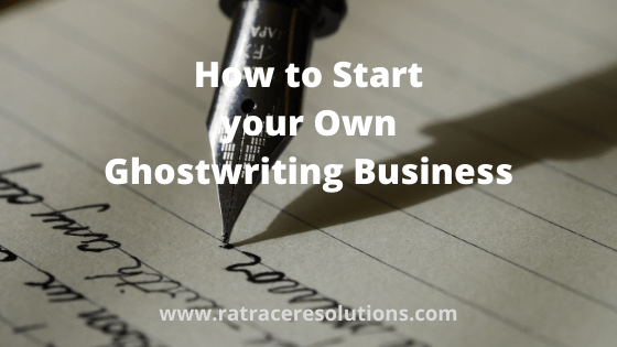how to start your own ghostwriting business